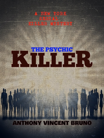 The Psychic Killer ebook by Anthony Vincent Bruno