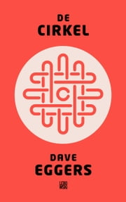 De Cirkel ebook by Dave Eggers