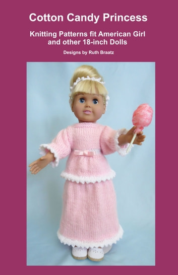 Cotton Candy Princess Knitting Patterns Fit American Girl And Other