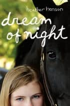 Dream of Night ebook by Heather Henson