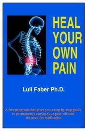 Heal Your Own Pain ebook by Luli Faber