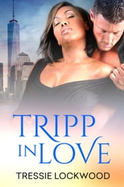 Tripp in Love ebook by Tressie Lockwood