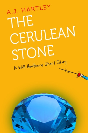 The Cerulean Stone: A Will Hawthorne short story ebook by A.J. Hartley