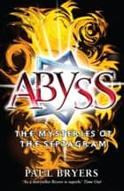Mysteries of the Septagram: 3: Abyss ebook by Paul Bryers