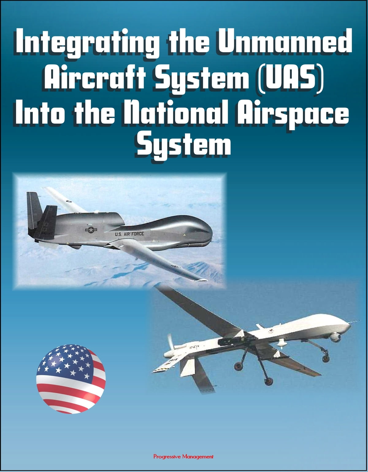 Integrating the Unmanned Aircraft System (UAS) Into the National Airspace  System ebook by Progressive Management - Rakuten Kobo