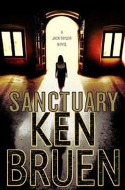 Sanctuary - A Novel ebook by Ken Bruen