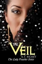 The Veil ebook by K.T. Richey