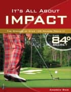 It's All About Impact ebook by Andrew Rice