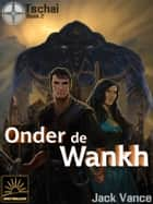 Onder de Wankh ebook by Jack Vance