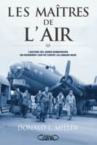 Les Maîtres de l'air ebook by Donald l Miller, Vincent Guilluy, Laura Seeger-lanchon