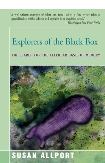 Explorers of the Black Box - The Search for the Cellular Basis of Memory ebook by Susan Allport