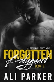 Forgotten Bodyguard 3 - A Forbidden Fruit Novel ebook by Ali Parker