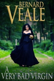 A Very Bad Virgin ebook by Bernard Veale
