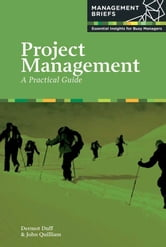 Project Management - A Practical Guide ebook by Dermot Duff,John Quilliam