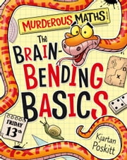 Murderous Maths: The Brain-Bending Basics ebook by Kjartan Poskitt