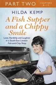 A Fish Supper and a Chippy Smile: Part 2 eBook by Hilda Kemp, Cathryn Kemp