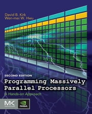 Programming Massively Parallel Processors - A Hands-on Approach ebook by David B. Kirk,Wen-mei W. Hwu