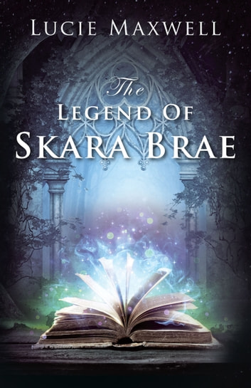 The Legend of Skara Brae ebook by Lucie Maxwell