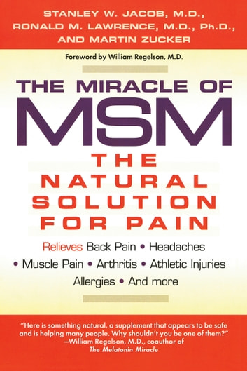 The Miracle of MSM - The Natural Solution for Pain ebook by Stanley W. Jacob