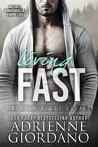 Living Fast - With Bonus Novella Vowing Love ebook by Adrienne Giordano