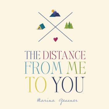 The Distance from Me to You audiobook by Marina Gessner