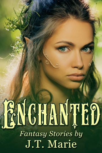 Enchanted Box Set ebook by J.T. Marie