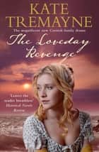 The Loveday Revenge (Loveday series, Book 8) - A sweeping, Cornish, historical romance ebook by Kate Tremayne