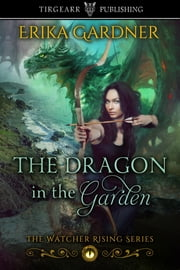The Dragon in the Garden ebook by Erika Gardner