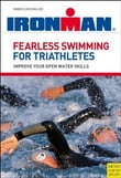 Fearless Swimming for Triathletes: Improve Your Open Water Skills