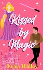 Kissed by Magic ebook by Erica Ridley