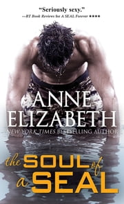 The Soul of a SEAL ebook by Anne Elizabeth