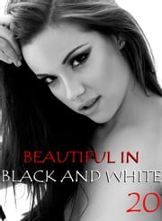 Beautiful in Black and White Volume 20 - An erotic photo book ebook by Athena Watson