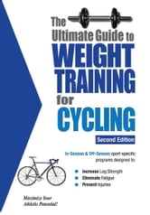The Ultimate Guide to Weight Training for Cycling ebook by Rob Price