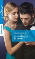 Les sortilèges du destin ebook by Chantelle Shaw