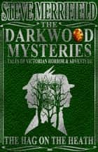 The Darkwood Mysteries: The Hag on the Heath ebook by Steve Merrifield