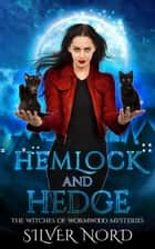 Hemlock and Hedge - The Witches of Wormwood, #1 ebook by Ruby Loren, Silver Nord