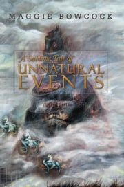 A Sublime Tale of Unnatural Events ebook by Maggie Bowcock