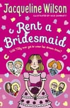 Rent a Bridesmaid ebook by Jacqueline Wilson, Nick Sharratt