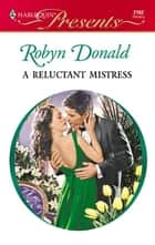 A Reluctant Mistress ebook by Robyn Donald