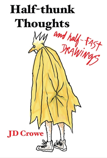 Half-Thunk Thoughts and Half-Fast Drawings ebook by J. D. Crowe