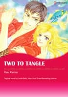 TWO TO TANGLE - Harlequin Comics ebook by Leslie Kelly, Mao Karino