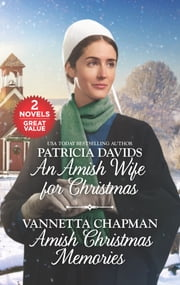 An Amish Wife for Christmas and Amish Christmas Memories ebook by Patricia Davids, Vannetta Chapman
