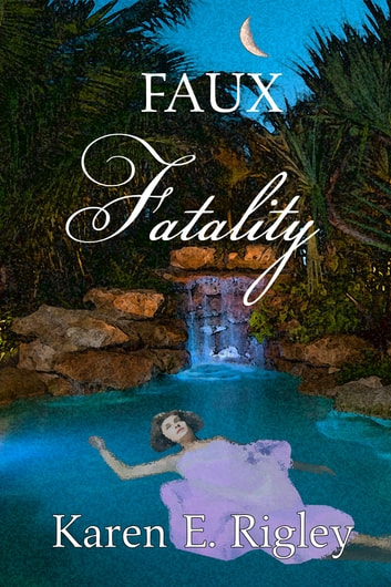 Faux Fatality ebook by Karen E. Rigley