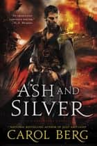 Ash and Silver - A Sanctuary Novel ebook by Carol Berg