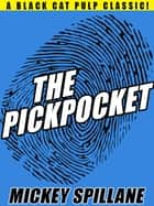 The Pickpocket ebook by Mickey Spillane