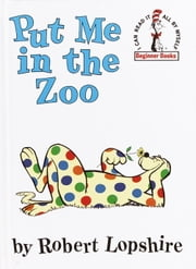 Put Me in the Zoo ebook by Robert Lopshire