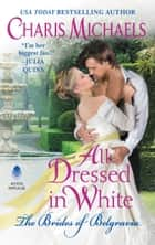 All Dressed in White ebook by Charis Michaels