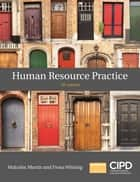 Human Resource Practice ebook by Malcolm Martin, Fiona Whiting