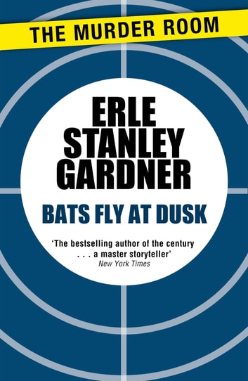 Bats Fly at Dusk ebook by Erle Stanley Gardner
