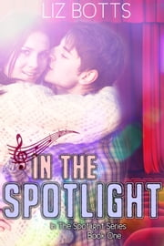 In the Spotlight ebook by Liz Botts